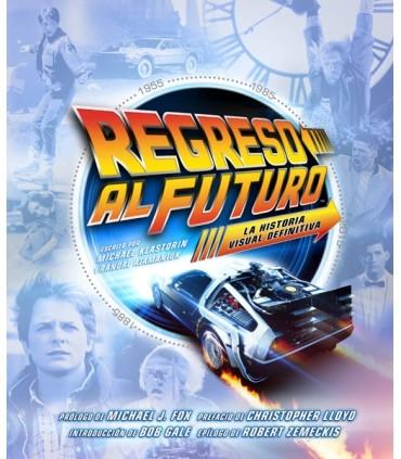 REGRESO AL FUTURO. LA HISTORIA VISUAL DEFINITIVA